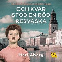 Och kvar stod en röd resväska - Mari Åberg