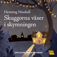 Skuggorna växer i skymningen - Henning Mankell