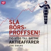 Slå börsproffsen - Tio steg till bättre aktieaffärer - Jan Öberg