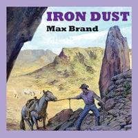 Iron Dust - Max Brand