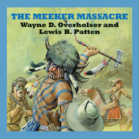 The Meeker Massacre - Wayne D. Overholser, Lewis B. Patten