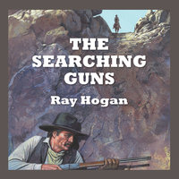 The Searching Guns - Ray Hogan