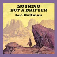 Nothing But a Drifter - Lee Hoffman