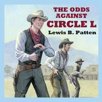 The Odds Against Circle L - Lewis B. Patten