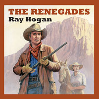 The Renegades - Ray Hogan