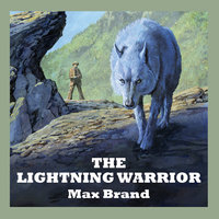 The Lightning Warrior - Max Brand