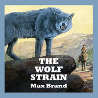 The Wolf Strain - Max Brand