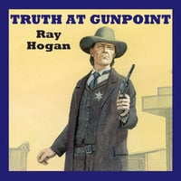Truth at Gunpoint - Ray Hogan