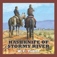 Hashknife of Stormy River - W.C. Tuttle