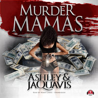 Murder Mamas - Ashley & JaQuavis