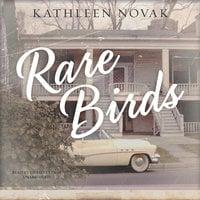 Rare Birds - Kathleen Novak
