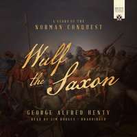 Wulf the Saxon - George Alfred Henty