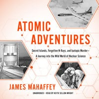 Atomic Adventures - James Mahaffey