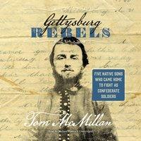 Gettysburg Rebels - Tom McMillan