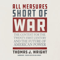 All Measures Short of War - Thomas J. Wright