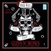 Inte i det här livet... Guns N' Roses - Hårdrockens sista giganter - Del 1 - Mick Wall