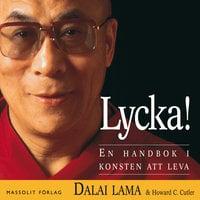 Lycka! En handbok i konsten att leva - Dalai Lama,Howard C. Cutler