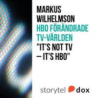 HBO förändrade tv-världen - Markus Wilhelmson
