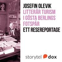 Litterär turism i Gösta Berlings fotspår - Josefin Olevik