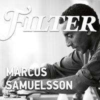 Marcus Samuelsson - Filter, Erik Eje Almqvist
