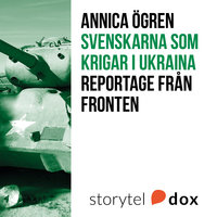 Svenskarna som krigar i Ukraina - Annica Ögren