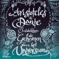 Aristoteles & Dante ontdekken de geheimen van het universum - Benjamin Alire Sáenz