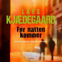 Før natten kommer - Lars Kjædegaard