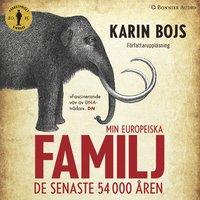 Min europeiska familj : De senaste 54 000 åren - Karin Bojs