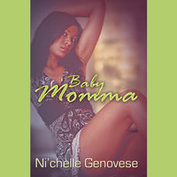 Baby Momma - Ni'chelle Genovese