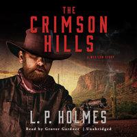 The Crimson Hills - L.P. Holmes