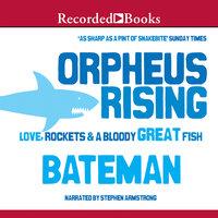 Orpheus Rising - Colin Bateman