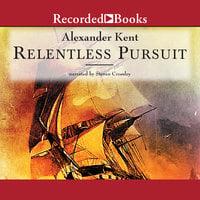 Relentless Pursuit - Alexander Kent