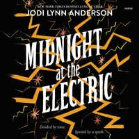 Midnight at the Electric - Jodi Lynn Anderson