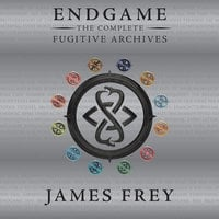 Endgame: The Complete Fugitive Archives - James Frey