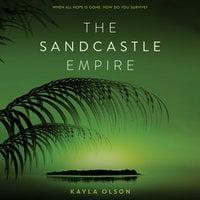 The Sandcastle Empire - Kayla Olson