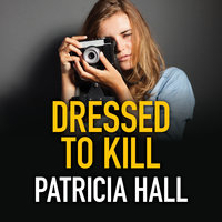 Dressed to Kill - Patricia Hall