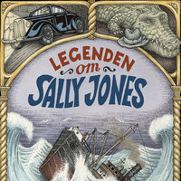 Legenden om Sally Jones - Jakob Wegelius