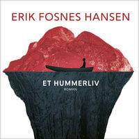 Et hummerliv - Erik Fosnes Hansen