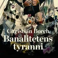 Banalitetens tyranni - Christian Borch
