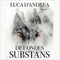 Det ondes substans - Luca D'Andrea