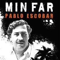 Min far - Pablo Escobar - Juan Pablo Escobar