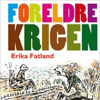 Foreldrekrigen - Erika Fatland
