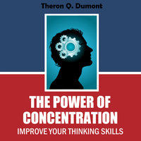 The Power of Concentration - Theron Q. Dumont
