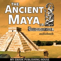The Ancient Maya - Various Authors