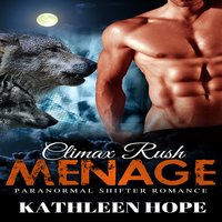 Menage: Climax Rush - Kathleen Hope