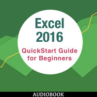 Excel 2016 - QuickStart Guide for Beginners - Various Authors