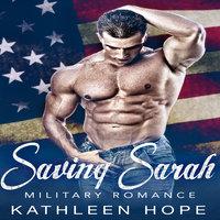 Military Romance - Saving Sarah - Kathleen Hope