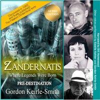Zandernatis - Volume One - Pre-Destination - Gordon Keirle-Smith