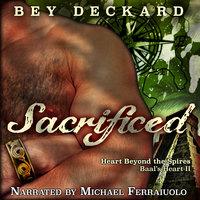 Sacrificed - Baal's Heart, Vol 2 - Bey Deckard