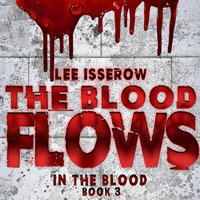 The Blood Flows - Lee Isserow
